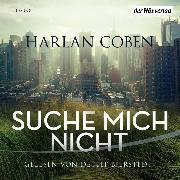 Cover-Bild zu Suche mich nicht (Audio Download) von Coben, Harlan