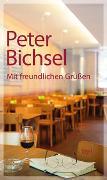 Cover-Bild zu Bichsel, Peter: Mit freundlichen Grüßen