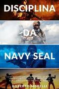 Cover-Bild zu Disciplina da Navy Seal von Morelli, Roberto