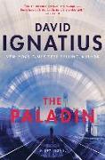 Cover-Bild zu Ignatius, David: The Paladin: A Spy Novel
