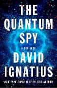 Cover-Bild zu Ignatius, David: The Quantum Spy: A Thriller