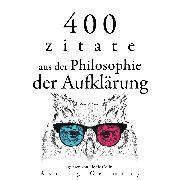 Cover-Bild zu Diderot, Denis: 400 Zitate aus der Philosophie der Aufklärung (Audio Download)