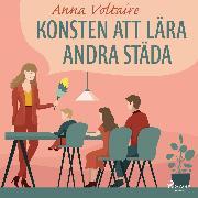 Cover-Bild zu Voltaire, Anna: Konsten att lära andra städa (Audio Download)