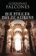 Cover-Bild zu Falcones, Ildefonso: Die Pfeiler des Glaubens