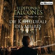 Cover-Bild zu Falcones, Ildefonso: Die Kathedrale des Meeres (Audio Download)