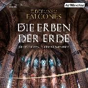 Cover-Bild zu Falcones, Ildefonso: Die Erben der Erde (Audio Download)
