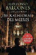 Cover-Bild zu Falcones, Ildefonso: Die Kathedrale des Meeres (eBook)