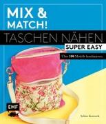Cover-Bild zu Mix and match! Taschen nähen super easy von Komarek, Sabine
