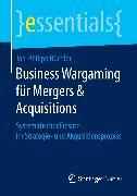 Cover-Bild zu Büchler, Jan-Philipp: Business Wargaming für Mergers & Acquisitions (eBook)
