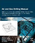Cover-Bild zu Lyons, PhD, PE,, William C. (Chevron's Clear Leader Center, Houston, TX, USA): Air and Gas Drilling Manual