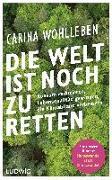Cover-Bild zu Wohlleben, Carina: Die Welt ist noch zu retten