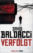 Cover-Bild zu Baldacci, David: Verfolgt