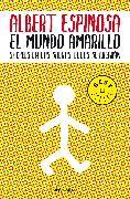 Cover-Bild zu Espinosa, Albert: El mundo amarillo: Como luchar para sobrevivir me enseñó a vivir / The Yellow World: How Fighting for My Life Taught Me How to Live
