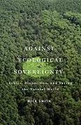 Cover-Bild zu Smith, Mick: Against Ecological Sovereignty