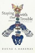 Cover-Bild zu Haraway, Donna J.: Staying with the Trouble