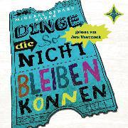 Cover-Bild zu Bauer, Michael Gerard: Dinge, die so nicht bleiben können (Audio Download)