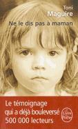 Cover-Bild zu Maguire, Toni: Ne Le Dis Pas À Maman