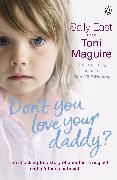 Cover-Bild zu East, Sally: Don't You Love Your Daddy? (eBook)