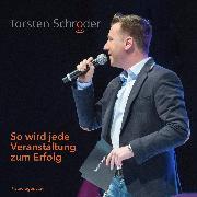 Cover-Bild zu Schröder, Torsten: So wird jede Veranstaltung zum Erfolg (Audio Download)