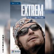 Cover-Bild zu Bücher, Norman: Extrem - Die Macht des Willens (Ungekürzt) (Audio Download)