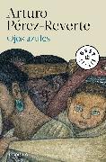 Cover-Bild zu Ojos azules / Blue Eyes von Perez-Reverte, Arturo