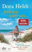 Cover-Bild zu Heldt, Dora: Jetzt mal unter uns ?