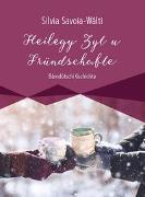 Cover-Bild zu Heilegy Zyt u Fründschafte von Savoia-Wälti, Silvia