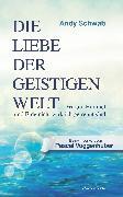 Cover-Bild zu Schwab, Andy: Die Liebe der Geistigen Welt (eBook)