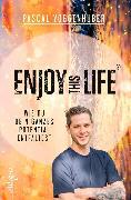 Cover-Bild zu Voggenhuber, Pascal: Enjoy this Life® (eBook)