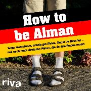 Cover-Bild zu riva Verlag (Hrsg.): How to be Alman (eBook)