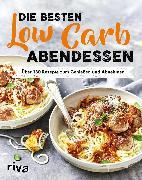 Cover-Bild zu Verlag, Riva: Die besten Low-Carb-Abendessen (eBook)