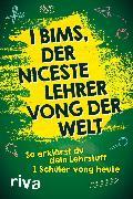 Cover-Bild zu Verlag, Riva: I bims, der niceste Lehrer vong der Welt (eBook)