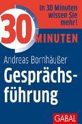 Cover-Bild zu Bornhäußer, Andreas: 30 Minuten Gesprächsführung