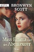 Cover-Bild zu Scott, Bronwyn: Miss Emma und der Abenteurer (eBook)