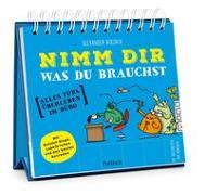Cover-Bild zu Holzach, Alexander (Illustr.): Nimm dir, was du brauchst