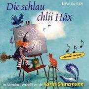Cover-Bild zu Baeten, Lieve: Die schlau chlii Häx