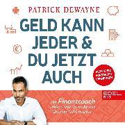 Cover-Bild zu Geld kann jeder & du jetzt auch (Audio Download) von Dewayne, Patrick