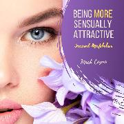 Cover-Bild zu Being More Sexually Attractive - Sensual Meditation (Audio Download) von Cosmo, Mark