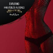 Cover-Bild zu Exploring Fantasies & Fetishes - Sensual Meditation (Audio Download) von Cosmo, Mark