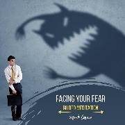 Cover-Bild zu Facing Your Fear - Guided Meditation (Audio Download) von Cosmo, Mark