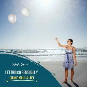 Cover-Bild zu Letting Go Sensually - Guided Meditation (Audio Download) von Cosmo, Mark