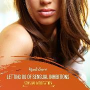 Cover-Bild zu Letting Go of Sensual Inhibitions - Sensual Meditation (Audio Download) von Cosmo, Mark