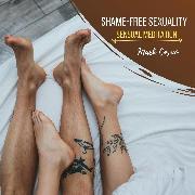 Cover-Bild zu Shame-Free Sexuality - Sensual Meditation (Audio Download) von Cosmo, Mark