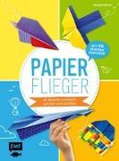 Cover-Bild zu Papierflieger - 25 Modelle ruckzuck gefaltet und startklar von Precht, Thade