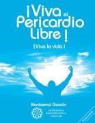 Cover-Bild zu ¡Viva el Pericardio Libre ! von Gascon Segundo, Montserrat
