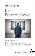 Cover-Bild zu Gabriel, Markus: Neo-Existentialismus (eBook)
