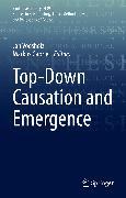 Cover-Bild zu Gabriel, Markus (Hrsg.): Top-Down Causation and Emergence (eBook)