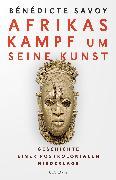 Cover-Bild zu Savoy, Bénédicte: Afrikas Kampf um seine Kunst