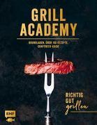 Cover-Bild zu Grill Academy - Richtig gut grillen: Grundlagen, über 120 Rezepte, Craft Beer Guide