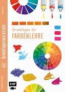 Cover-Bild zu Grundlagenwerkstatt: Grundlagen der Farbenlehre von Edition Michael Fischer (Hrsg.)